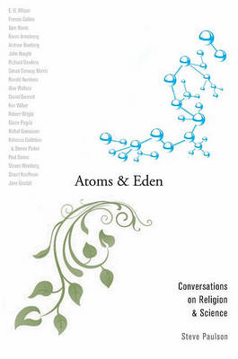 Atoms and Eden: Conversations on Religion and Science (Paperback)
