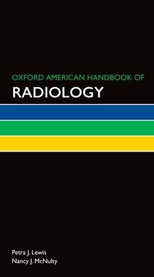 Oxford American Handbook of Radiology - Oxford American Handbooks in Medicine (Hardback)