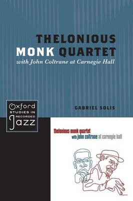 Thelonious Monk Quartet with John Coltrane at Carnegie Hall - Oxford Studies in Recorded Jazz (Paperback)