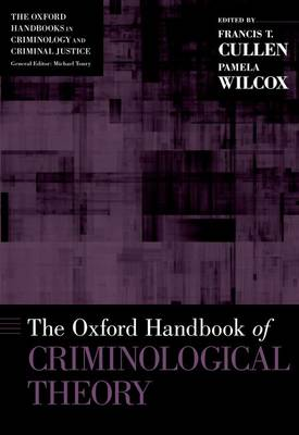 The Oxford Handbook of Criminological Theory - Oxford Handbooks (Hardback)