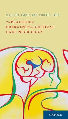 Selected Tables and Figures from the Practice of Emergency and Critical Care Neurology (Paperback)