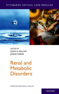 Renal and Metabolic Disorders - Pittsburgh Critical Care Medicine (Paperback)