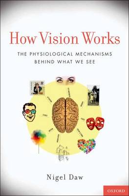How Vision Works: The Physiological Mechanisms Behind What We See (Hardback)