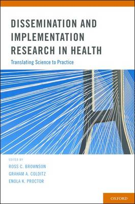 Dissemination and Implementation Research in Health: Translating Science to Practice (Hardback)