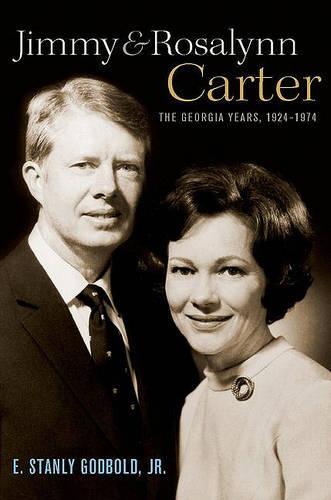 Jimmy and Rosalynn Carter: The Georgia Years, 1924-1974 (Hardback)