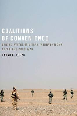 Coalitions of Convenience: United States Military Interventions after the Cold War (Paperback)