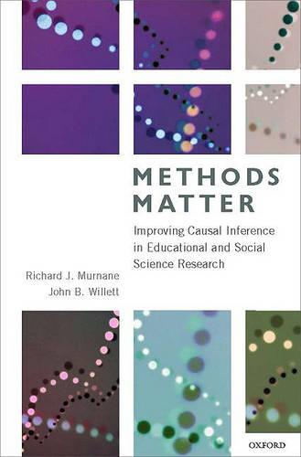 Methods Matter: Improving Causal Inference in Educational and Social Science Research (Hardback)