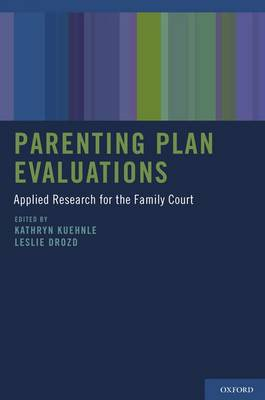 Parenting Plan Evaluations: Applied Research for the Family Court (Hardback)