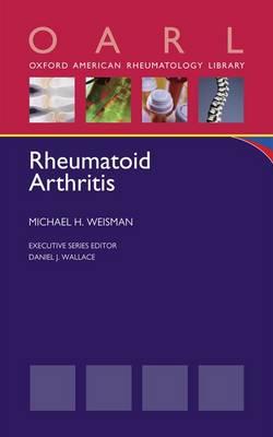 Rheumatoid Arthritis - Oxford American Rheumatology Library (Paperback)