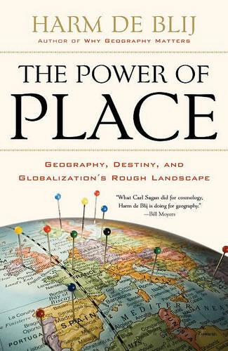 The Power of Place: Geography, Destiny, and Globalization's Rough Landscape (Paperback)