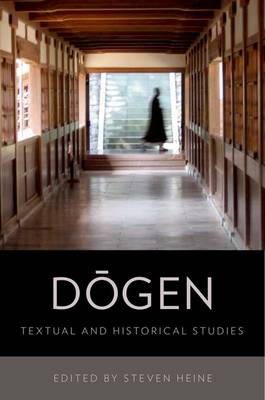 Dogen: Textual and Historical Studies (Hardback)
