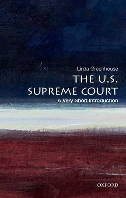 The U.S. Supreme Court: A Very Short Introduction - Very Short Introductions (Paperback)