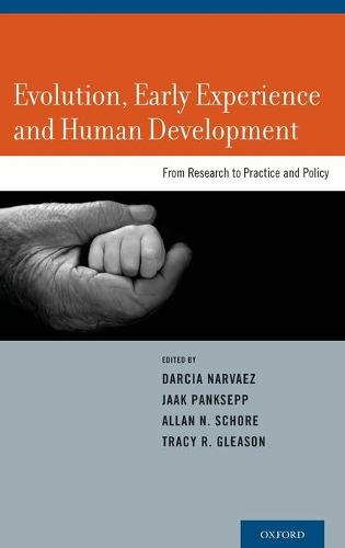 Evolution, Early Experience and Human Development: From Research to Practice and Policy (Hardback)