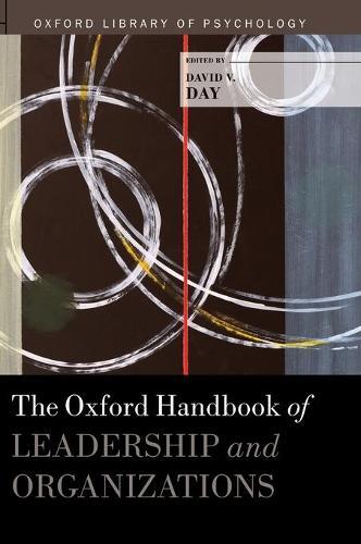 The Oxford Handbook of Leadership and Organizations - Oxford Library of Psychology (Hardback)