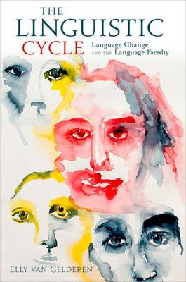The Linguistic Cycle: Language Change and the Language Faculty (Paperback)