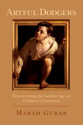 Artful Dodgers: Reconceiving the Golden Age of Children's Literature (Paperback)