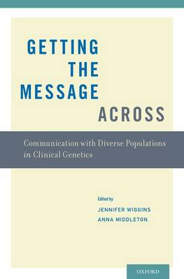 Getting the Message Across: Communication with Diverse Populations in Clinical Genetics (Paperback)