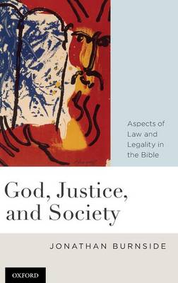 God, Justice, and Society: Aspects of Law and Legality in the Bible (Hardback)