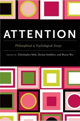 Attention: Philosophical and Psychological Essays (Hardback)