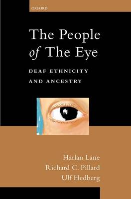 The People of the Eye: Deaf Ethnicity and Ancestry (Hardback)