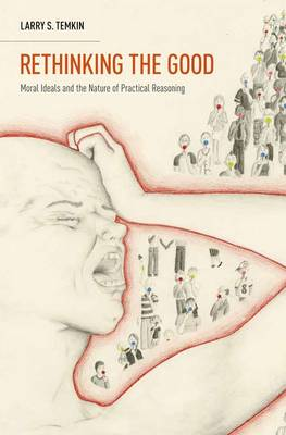 Rethinking the Good: Moral Ideals and the Nature of Practical Reasoning - Oxford Ethics Series (Hardback)