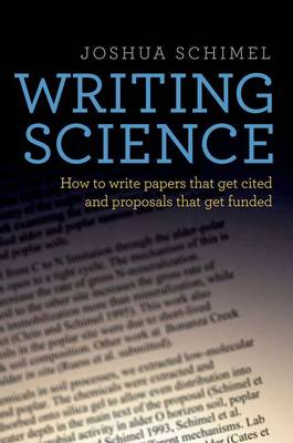 Writing Science: How to Write Papers That Get Cited and Proposals That Get Funded (Hardback)