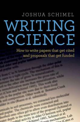 Writing Science: How to Write Papers That Get Cited and Proposals That Get Funded (Paperback)