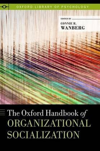The Oxford Handbook of Organizational Socialization - Oxford Library of Psychology (Hardback)