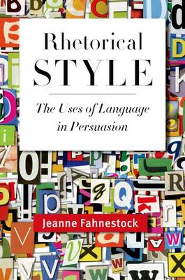 Rhetorical Style: The Uses of Language in Persuasion (Paperback)