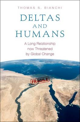 Deltas and Humans: A Long Relationship now Threatened by Global Change (Hardback)