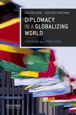 Diplomacy in a Globalizing World: Theories and Practices (Paperback)