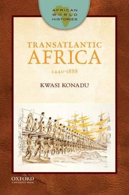 Transatlantic Africa: 1440-1888 - African World Histories (Paperback)