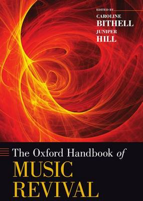 The Oxford Handbook of Music Revival - Oxford Handbooks (Hardback)