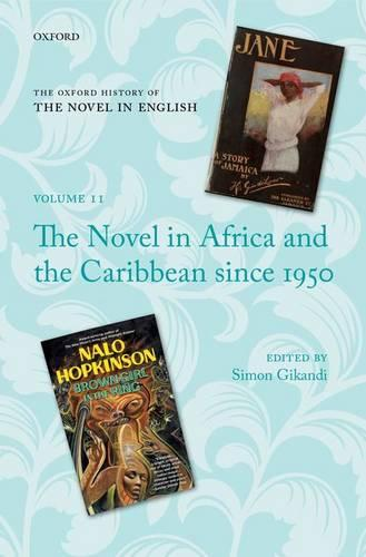 The Novel in Africa and the Caribbean since 1950 - Oxford History of the Novel in English (Hardback)