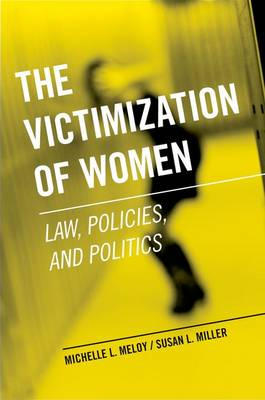 The Victimization of Women: Law, Policies, and Politics (Paperback)