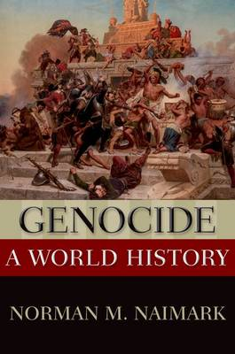 Genocide: A World History - New Oxford World History (Paperback)