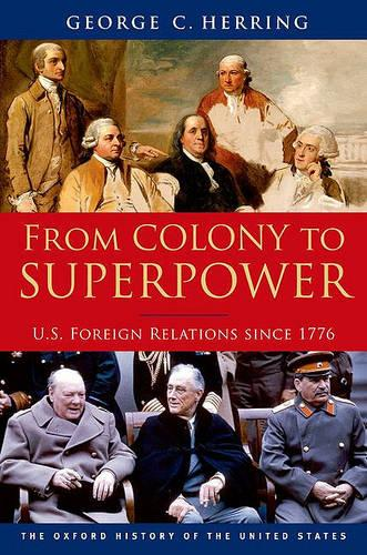 From Colony to Superpower: U.S. Foreign Relations since 1776 - Oxford History of the United States (Paperback)