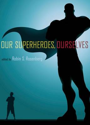 Our Superheroes, Ourselves (Hardback)