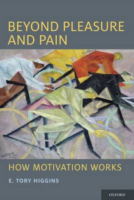 Beyond Pleasure and Pain: How Motivation Works - Social Cognition and Social Neuroscience (Hardback)