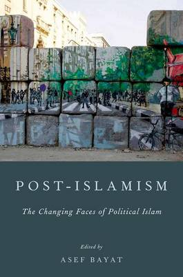 Post-Islamism: The Many Faces of Political Islam (Paperback)