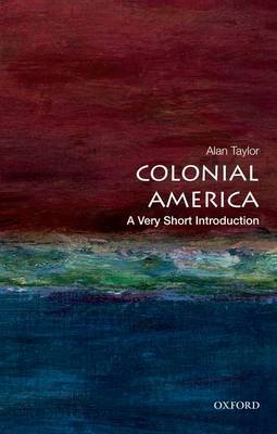 Colonial America: A Very Short Introduction - Very Short Introductions (Paperback)