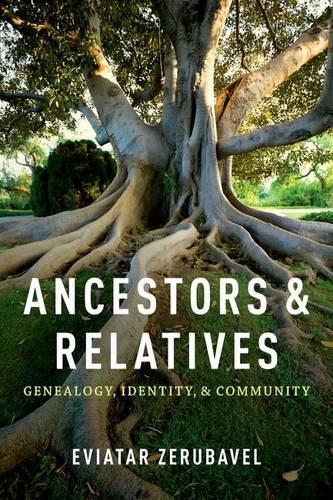 Ancestors and Relatives: Genealogy, Identity, and Community (Hardback)