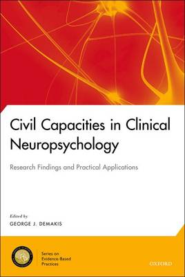Civil Competencies in Clinical Neuropsychology - National Academy of Neuropsychology: Series on Evidence-Based Practices (Hardback)