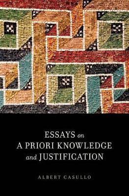 Essays on A Priori Knowledge and Justification: Essays (Hardback)