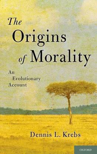 The Origins of Morality: An Evolutionary Account (Hardback)