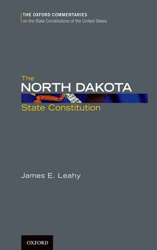 The North Dakota State Constitution - Oxford Commentaries on the State Constitutions of the United States (Hardback)