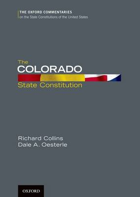 The Colorado State Constitution - Oxford Commentaries on the State Constitutions of the United States (Hardback)