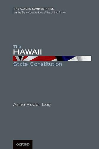 The Hawaii State Constitution - Oxford Commentaries on the State Constitutions of the United States (Hardback)
