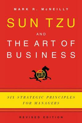 Sun Tzu and the Art of Business: Six Strategic Principles for Managers (Paperback)