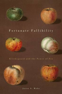 Fortunate Fallibility: Kierkegaard and the Power of Sin - AAR Reflection and Theory in the Study of Religion (Hardback)